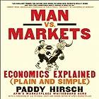 Man vs. Markets: Economics Explained (Plain and Simple) Hörbuch von Paddy Hirsch Gesprochen von: Dean Sluyter