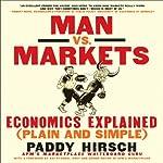 Man vs. Markets: Economics Explained (Plain and Simple) | Paddy Hirsch