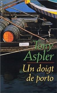 Un doigt de porto par Tony Aspler