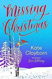 Missing Christmas door Kate Clayborn
