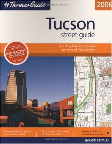 Thomas Guide 2006 Tucson Street Guide (TUCSON METRO STREET GUIDE)
