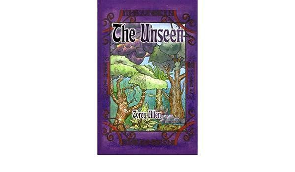 Amazon.com: The Unseen (9781588512741): Corey Allen: Books