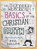 The Absolute Basics of the Christian Faith