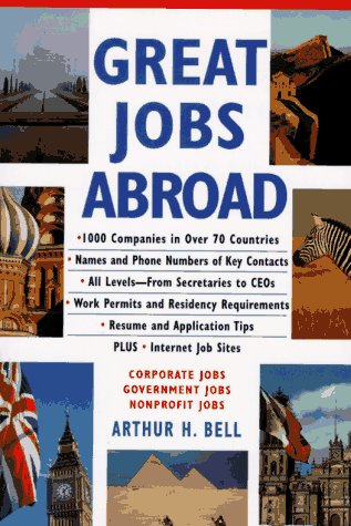 Great Jobs Abroad: Arthur H. Bell: 9780070058392: Amazon.com: Books