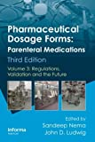 Pharmaceutical Dosage Forms: Parenteral Medications, Third Edition, , 1420086472