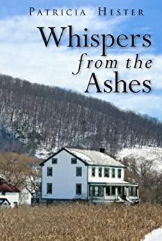 Whispers from the Ashes by [Hester, Patricia]
