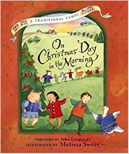 On Christmas Day in the Morning: A Traditional Carol: John ...