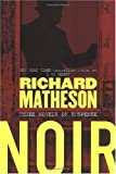 Noir, Richard Matheson, 0765311399