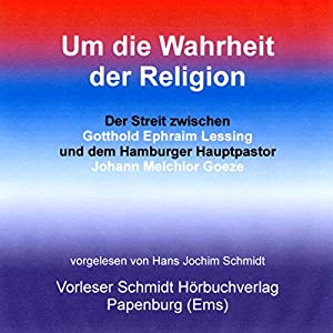 Um die Wahrheit der Religion Hörbuch