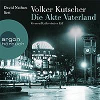 Die Akte Vaterland (Gereon Rath 4) Hörbuch von Volker Kutscher Gesprochen von: David Nathan