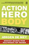 img - for The Action Hero Workout: Discover the Diet & Fitness Programme That Gets Movie Stars Looking and Feeling Their Best book / textbook / text book