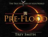 PreFlood: An Easy Journey Into the PreFlood World by Trey Smith (Paperback) (Preflood to Nimrod to Exodus)