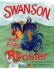 Swanson the Angry Rooster