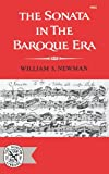 Sonata in the Baroque Era, William S. Newman, 0393006220