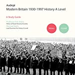Modern Britain 1930-1997 History A Level Series: Audio Tutorials for those Studying and Teaching Modern Britain 1930-1997 | Eric Evans,Michael Wells