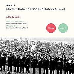 Modern Britain 1930-1997 History A Level Series