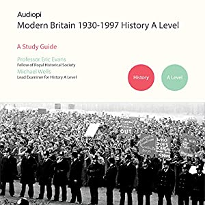 Modern Britain 1930-1997 History A Level Series Audiobook