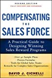 Compensating the Sales Force: A Practical Guide to Designing Winning Sales Reward Programs, Second Edition (Marketing/Sales/Adv & Promo)