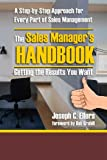 The Sales Manager's Handbook: Getting the Results You Want