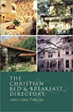 The Christian Bed and Breakfast Directory, 2003-2004, Incorporated Barbour Publishing, 1586607103