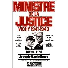 MINISTRE DE LA JUSTICE VICHY 1941-1943 MÉMOIRES