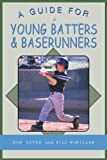 A Guide for Young Batters and Baserunners, Don Oster and Bill McMillan, 1592286887
