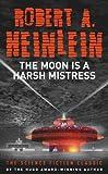 """Moon Is a Harsh Mistress"" av Robert A. Heinlein"