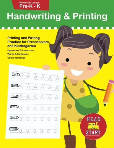 Handwriting & Printing workbook grades Pre-K - K: Printing and Writing Practice for Preschoolers and Kindergarten (Letter Tracing and Printing)