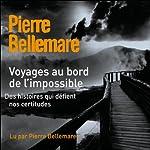 Voyages au bord de l'impossible 1 | Pierre Bellemare,Jean-Marc Epinoux