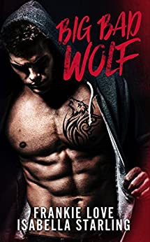 Big Bad Wolf: A Bad Boy Next Door Second Chance Romance by [Love, Frankie, Starling, Isabella]