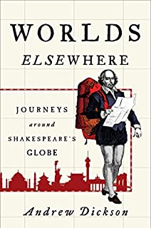 Book Cover: Worlds Elsewhere: Journeys Around Shakespeare's Globe
