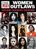 img - for TIME-LIFE Women Outlaws: Their Crimes. Their Motives. Their Methods. book / textbook / text book