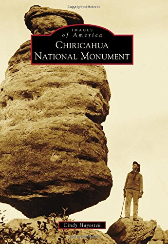 Chiricahua National Monument (Images of America)