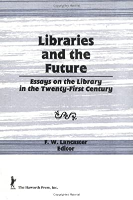 Essays Examples English Libraries And The Future Essays On The Library In The Twentyfirst Century  Haworth Library And Information Science Life After High School Essay also English Composition Essay Examples Amazoncom Libraries And The Future Essays On The Library In The  Essay With Thesis Statement