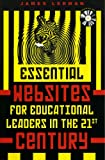 Essential Websites for Educational Leaders in the 21st Century, James Lerman, 1578861306