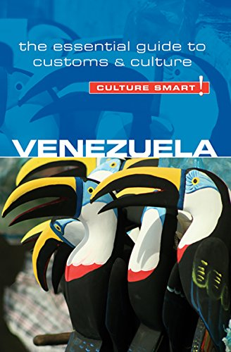 Venezuela - Culture Smart!: The Essential Guide to Customs & Culture (Traditions In Venezuela)