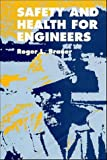 Safety and Health for Engineers, Roger L. Brauer, 047128632X