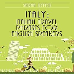 Italy: Italian Travel Phrases for English Speakers