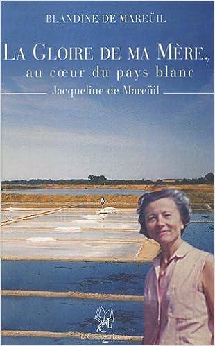 Lire en ligne La gloire de ma mère : Au coeur du pays blanc pdf, epub