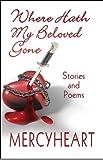 Where Hath My Beloved Gone, Mercyheart, 1607039974