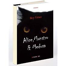 Alice, Monstro & Medusa (Portuguese Edition) Mar 20, 2015