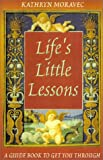 Life's Little Lessons, Kathryn Moravec, 1887472738
