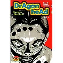 Dragon Head T.2
