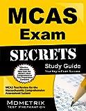 MCAS Exam Secrets Study Guide: MCAS Test Review for the Massachusetts Comprehensive Assessment System