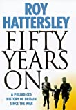 Fifty Years On, Roy Hattersley, 0316879320