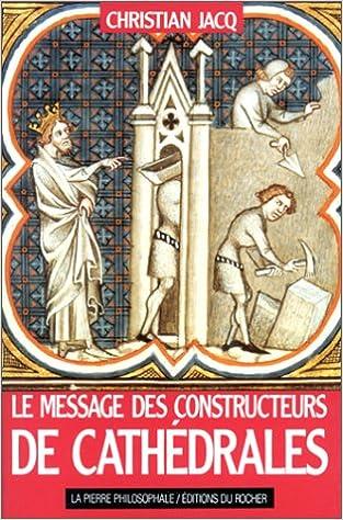 Livres Le Message des constructeurs de cathédrales pdf, epub