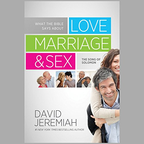 What the Bible Says about Love, Marriage & Sex: The Song of Solomon by Hachette Audio