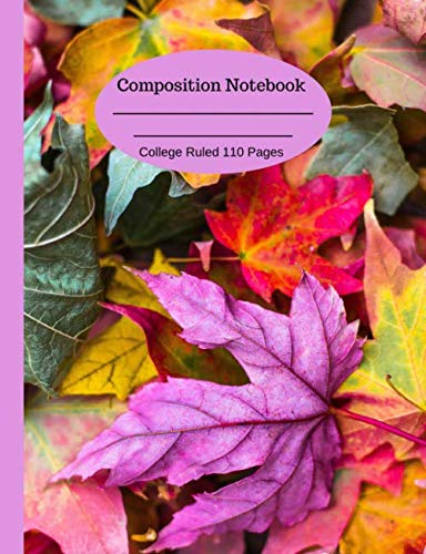 Composition Notebook: College Ruled Journal 110 Pages Autumn is Coming in All Colors ()