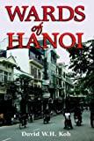 Wards of Hanoi, David W. H. Koh, 981230343X