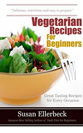 vegetarian recipes for beginners great tasting recipes